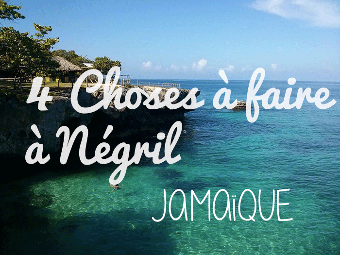 4 choses à faire Négril
